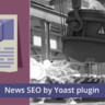 Yoast – News SEO for WordPress & Google
